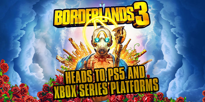 Borderlands 3, Borderlands, PS4, XONE, PlayStation 4, Xbox One, US, Europe, Australia, Japan, Asia, 2K Games, update, Gearbox Software, Heads to PS5 and Xbox Series, Free upgrade, PS5, Xbox Series X