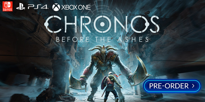 Chronos: Before the Ashes, Chronos Before the Ashes, release date, gameplay, features, price, PS4, PlayStation 4, Nintendo Switch, Switch, XONE, Xbox One, trailer, THQ Nordic, Gunfire Games