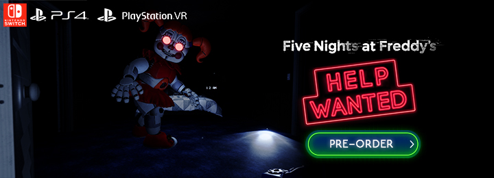 Five Nights at Freddy's: Help Wanted, Five Nights at Freddys, FNAF Help Wanted, Five Nights at Freddys Help Wanted, Switch, Nintendo Switch, PS4, PlayStation 4, PSVR, PlayStation VR, Europe, US, North America, release date, price, pre-order, features, Trailer, Screenshots, Maximum Games, Steel Wool Studios