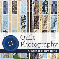 Quilt Photography | A tutorial @ play crafts