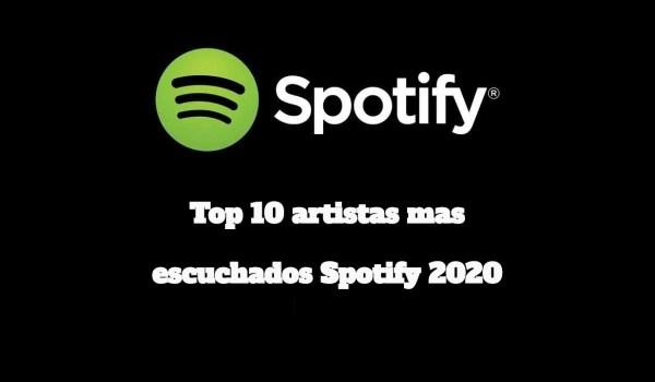 Top 10 de los artistas mas escuchados en Spotify en 2020