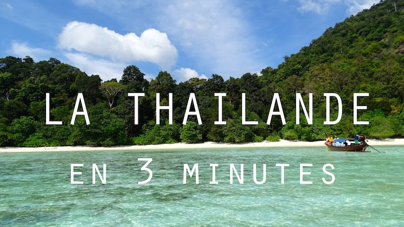 La Thailande en video et en 3 minutes