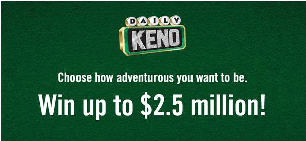 Daily Keno win up to $2.5 million
