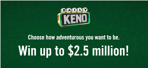 Daily Keno win up to $2.5 million