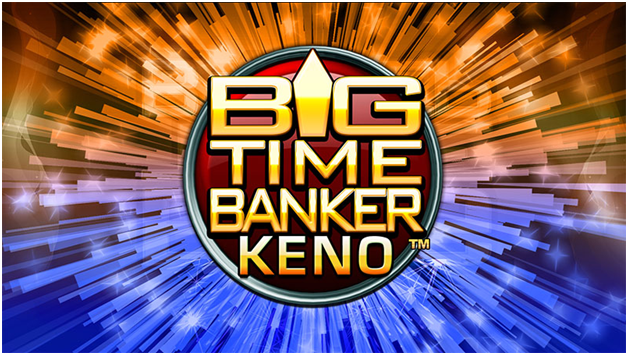 How to play Big Time banker keno?