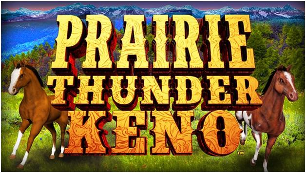 Praire Thunder Keno