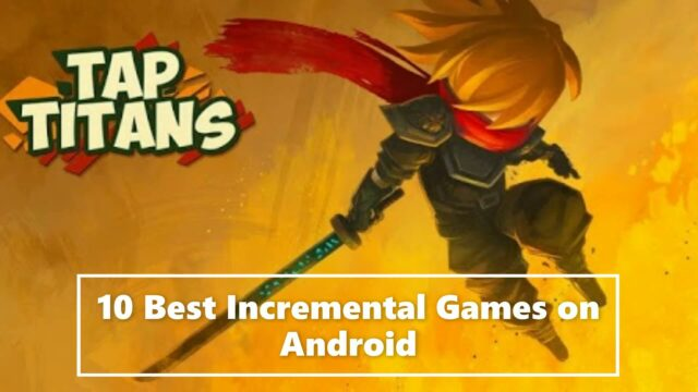 10 Best Incremental Games for Android