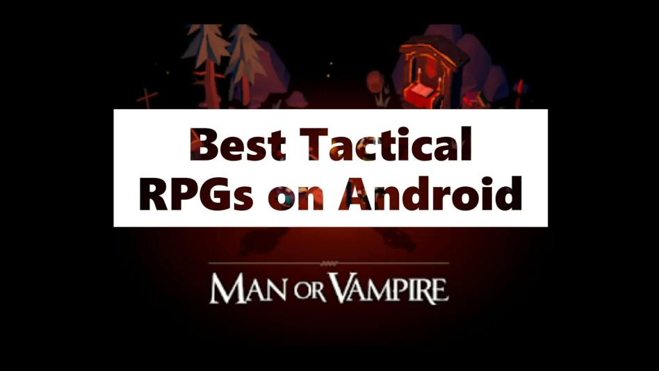 Best Tactical and Strategy RPGs on Android