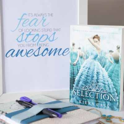 The Selection by Kiera Cass and Free Fear Stops Awesome Printable