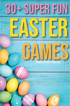12 of the Best Easter Games for Kids and Adults - Play Party Plan
