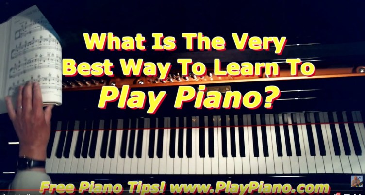 What Is The Very Best Way To Learn To Play Piano? | Piano ...