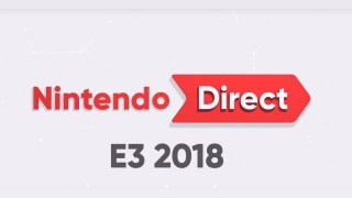 Le Nintendo Direct E3 2018 ou le showcase de la déception !