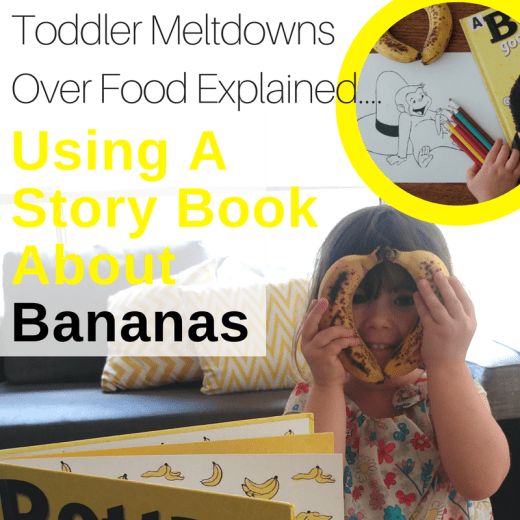 Taming toddler tantrums about food using the emotion plan, a kids story book and bananas By Simone Emery from Play with Food