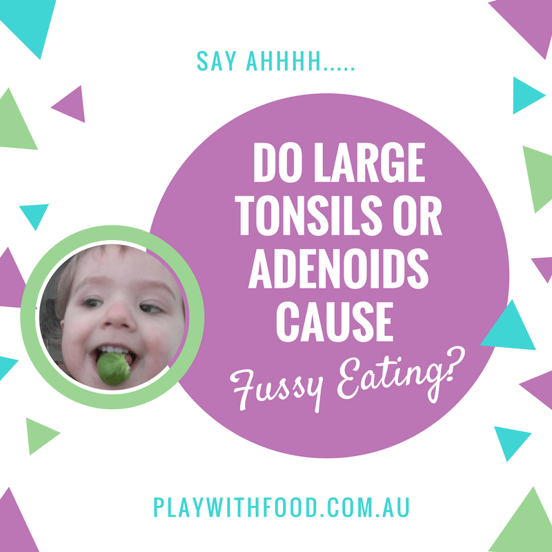 Will surgery for tonsils or adenoids help your fussy eater? by Children's Nutritionist Simone Emery