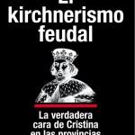 """""""Insurgencias de los pueblos frente al kirchnerismo feudal"""""""
