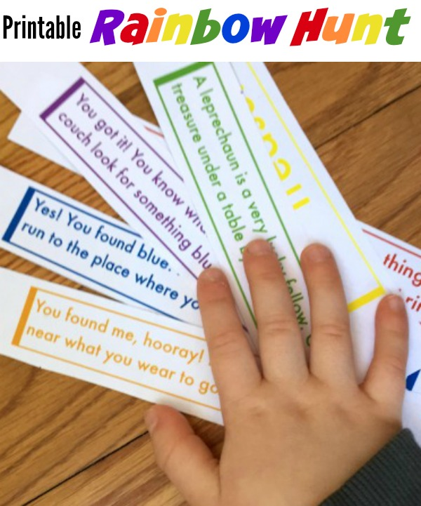 Print out these clues for a Rainbow Treasure Hunt for the kids. Fun activity for St. Patrick's Day