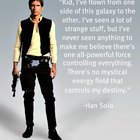 kzp7nZ797MNDFstgE3ltsWaScxHZsNOMP7Ho4tY0qd8 I really hope they remembered that he said this when they wrote the new Han Solo movie.