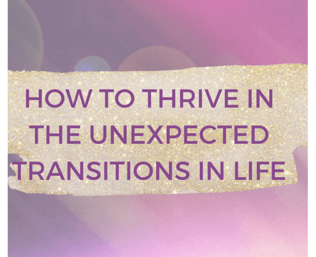 How to Thrive in the Unexpected Transitions in Life-P