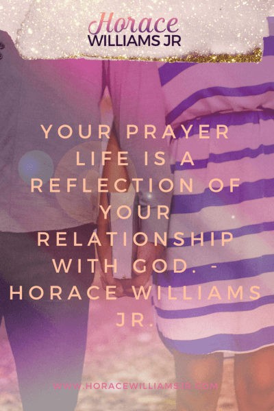 your prayer life - horace williams jr.
