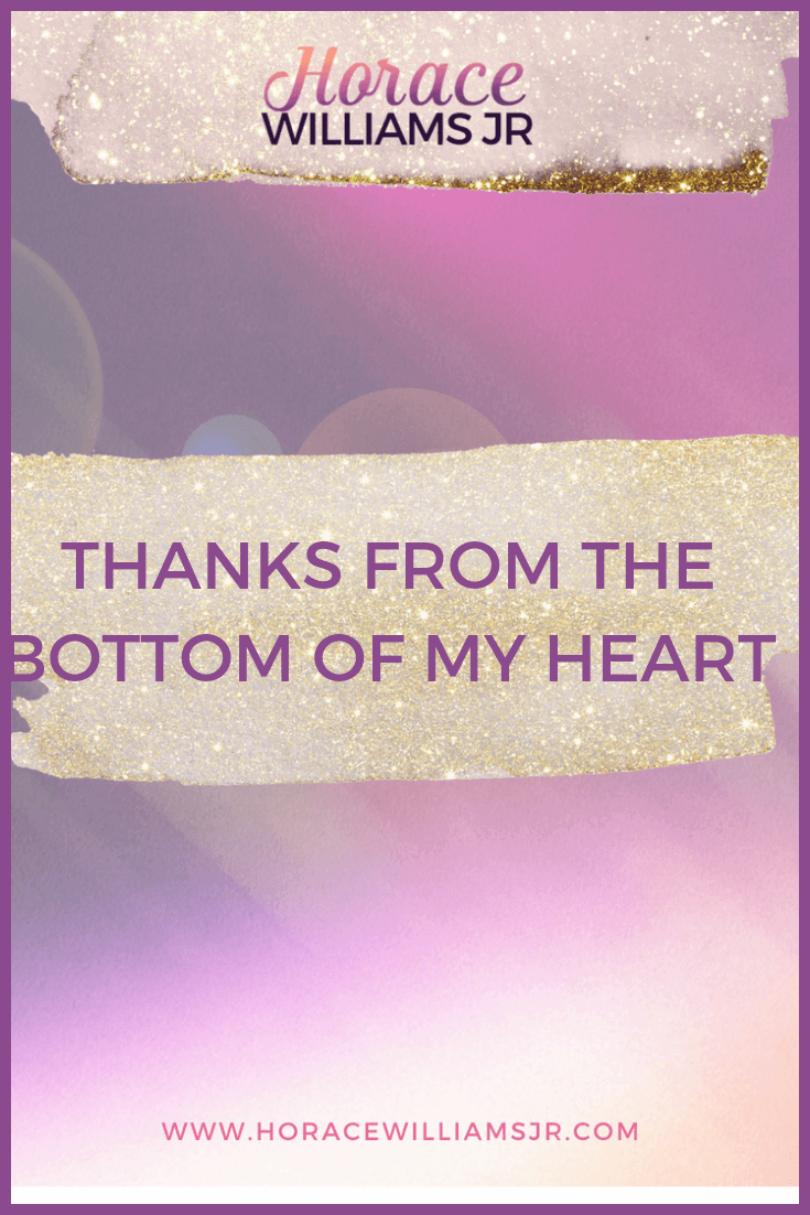Thanks from the Bottom of my Heart