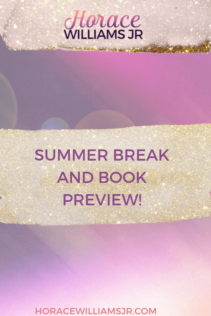 Summer Break and Book Preview!