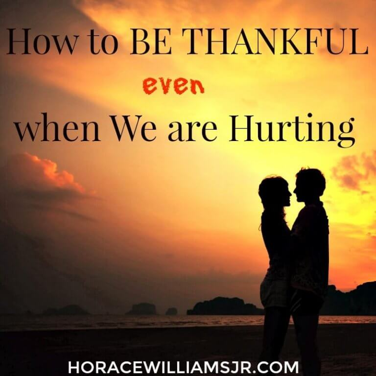 How to Be Thankful even when We are Hurting