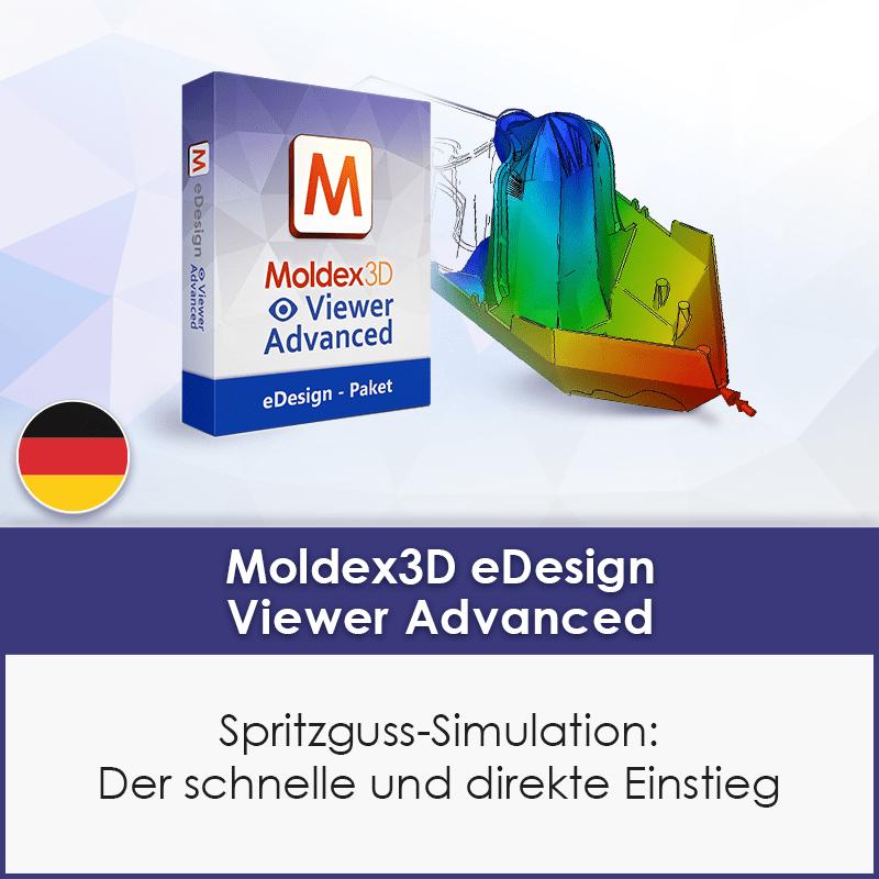 Moldex3D eDesign Viewer Advanced Kurs