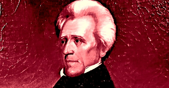 Andrew Jackson Was Not A Product Of His Time