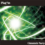 Gimmick Party