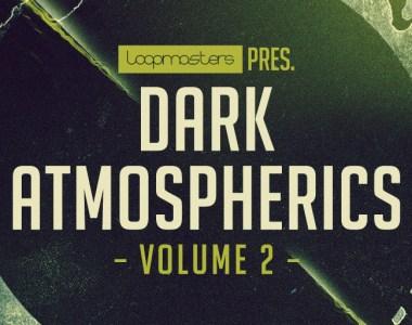 Loopmasters Dark Atmospherics Vol. 2 - Sample Packs