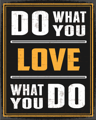 love what u do
