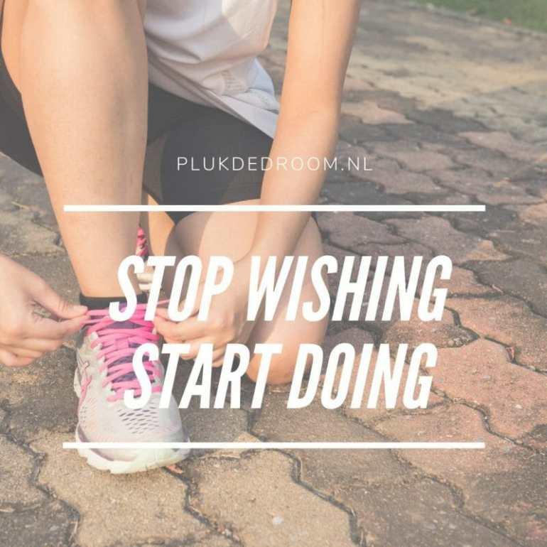 quote: stop wishing, start doing