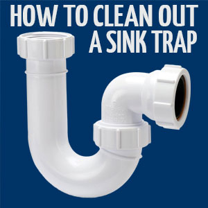 how to clean a sink trap
