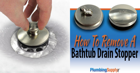 How To Remove A Bathtub Drain Stopper