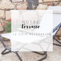 Notre terrasse : Le coin relaxation