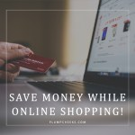 Save Money While Online Shopping!