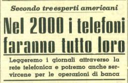 Negli anni 60 prevedevano: Nel 2000 i telefoni faranno tutto loro