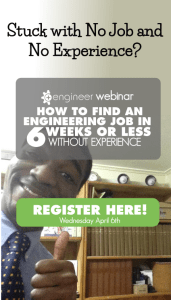 Webinar: How to Find An Engineering Job in 6 Weeks or Less
