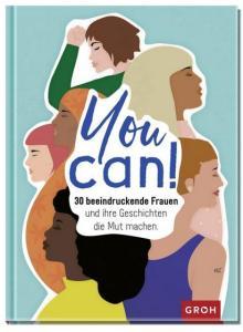 You can! Sprüche & Zitaten von beeindruckenden Frauen   Geschenkidee mit Moivatioskick, nicht nur zum Weltfrauentag