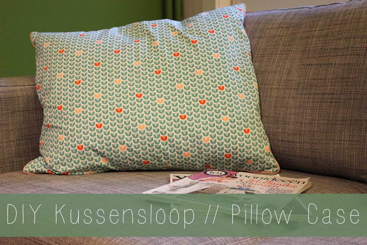 DIY Pillow Case // DIY Kussensloop