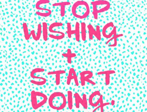 Pretty Things - Stop wishing + start doing
