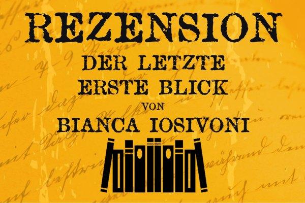 Rezension Der letzte erste Blick von Bianca Iosivoni