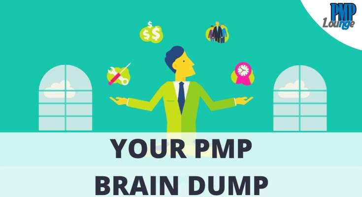 pmp brain dump - Your PMP Brain Dump!