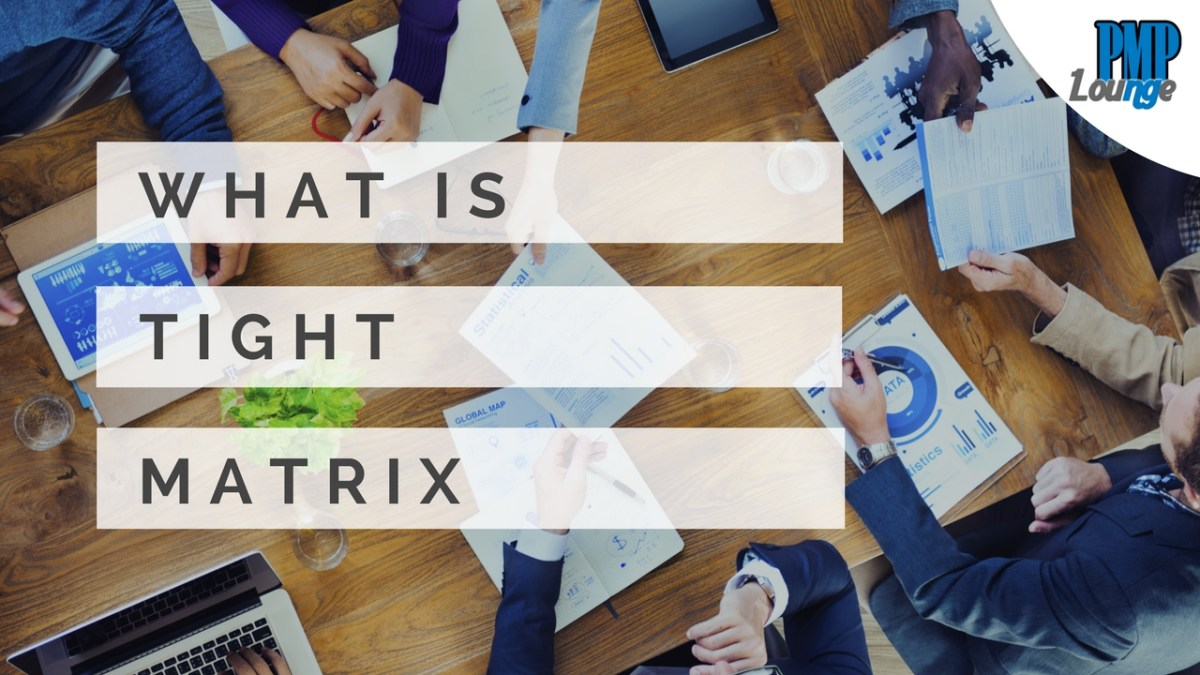 What is Tight Matrix?