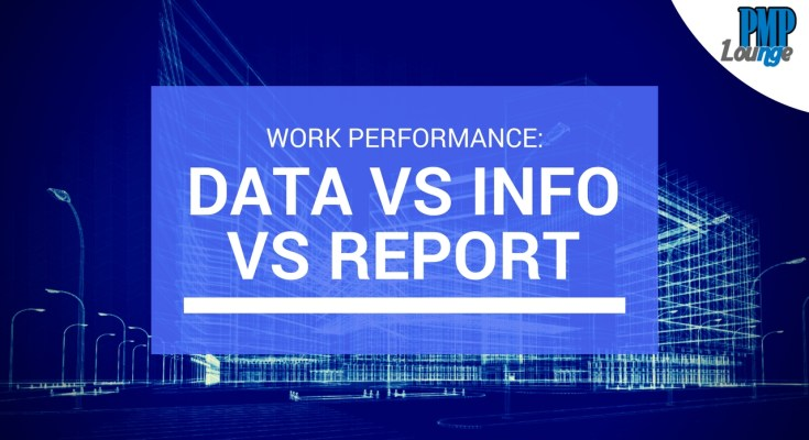 work performance data info report - Work Performance: Data, Information and Report