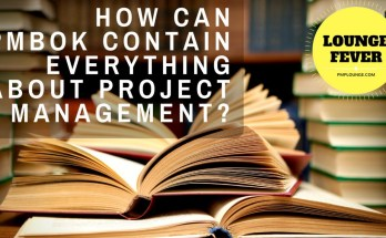 how can pmbok contain everything about project management - How can PMBOK contain everything about Project Management?