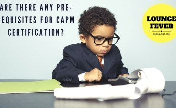 are there any prerequisites for capm certification - What are CAPM Pre-requisites?