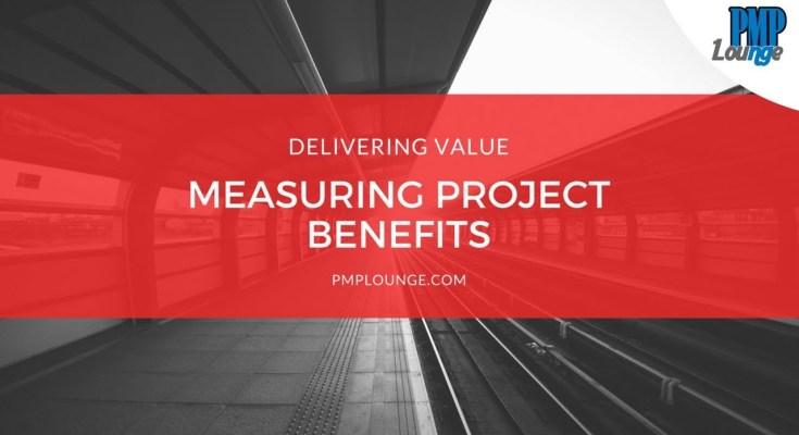 measuring project benefits - Delivering Value - Measuring Project Benefits