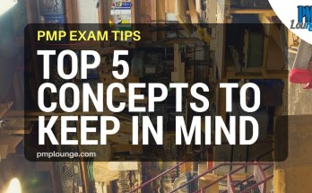 top 5 concepts to keep in mind for pmp exam - PMP Exam Tips - Top 5 Concepts to keep in mind while writing the PMP Test