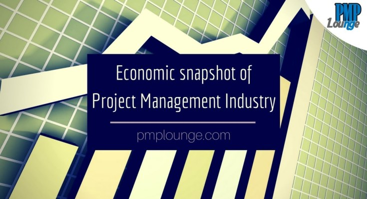 economic snapshot of project mgmt industry part 1 - Part 1 - Economic Snapshot of Project Management Industry